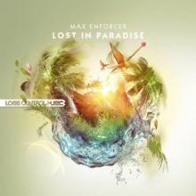 Max Enforcer - Lost In Paradise (2013) [FLAC]