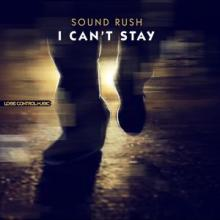 Sound Rush - I Can't Stay (2015) [WAV]