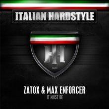Zatox & Max Enforcer - It Must Be (2012) [WAV]
