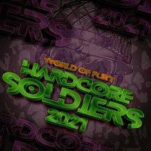 VA - Hardcore Soldiers 2021: World Of Fury (2021) [FLAC]