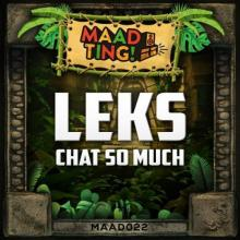 Leks - Chat So Much (2020) [FLAC]