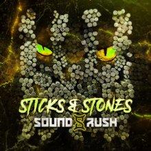 Sound Rush - Sticks & Stones (2020) [FLAC]