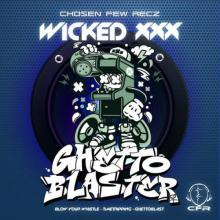 Wicked XXX - Ghetto Blaster EP (2021) [FLAC]