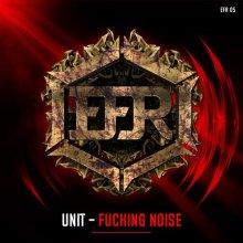 Unit - Fucking Noise (2020) [FLAC]