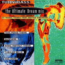 Turn Up The Bass - Ultimate Dream Mix 1