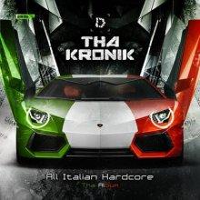 Tha Kronik - All Italian Hardcore (Tha Album) (2012) [FLAC]
