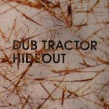 Dub Tractor - Hideout (2006) [FLAC]