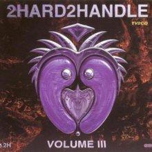 VA - 2Hard2Handle Volume III (1997) [FLAC]