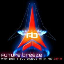 Future Breeze - Why Don't You Dance With Me 2010 (2010) [FLAC]