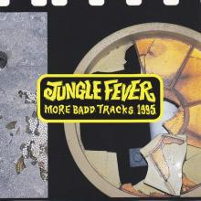 VA - Jungle Fever Presents - More Badd Tracks 1995 (1995) [FLAC]
