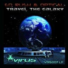 Ed Rush & Optical - Travel The Galaxy (2009) [FLAC]