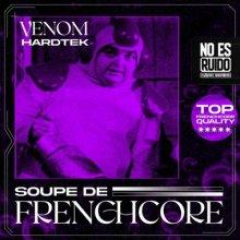 Venom Hardtek - Soupe De Frenchcore (2021) [FLAC]