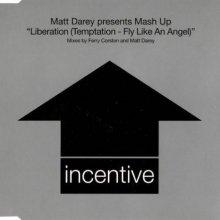 Matt Darey & Mash Up - Liberation (Temptation - Fly Like An Angel) (1999) [FLAC]