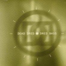 Dead Dred - Dred Bass (1994) [FLAC]