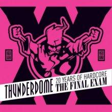 VA - Thunderdome - The Final Exam - 20 Years Of Hardcore (2012) [FLAC]