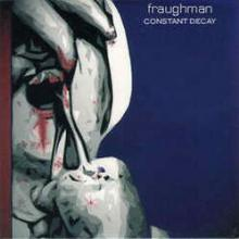 Fraughman - Constant Decay (2003) [FLAC]