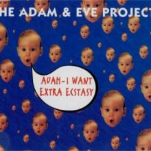 The Adam & Eve Project - Auah - I Want Extra Ecstasy (1993) [FLAC]