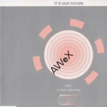 AWeX - It's Our Future (Remixes) (1995) [FLAC]