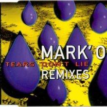 Mark 'Oh - Tears Don't Lie (Remixes) (1995) [FLAC]