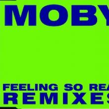 Moby - Feeling So Real (Remixes) (1994) [FLAC]