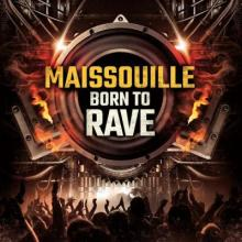 DJ Maissouille - Born To Rave