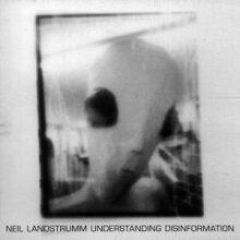 Neil Landstrumm - Understanding Disinformation (1996) [FLAC]