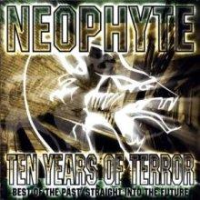 Neophyte - Ten Years Of Terror (2001) [FLAC]