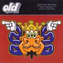 O.L.D. - Hold On To Your Face (1993) [FLAC]