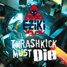 Thrashkick Must Die v1.0 cover