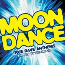 VA - Moondance - True Rave Anthems (2005) [FLAC]
