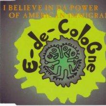 E-De-Cologne -  I Believe In Da Power Of American Immigrants (1994) [FLAC]
