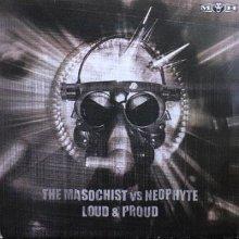 The Masochist vs. Neophyte - Loud & Proud (2002) [FLAC]