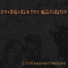Phenomena & The Hallucinator - Basement Pressure (2009) [FLAC]