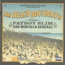 Fatboy Slim And Midfield General - Big Beach Boutique II