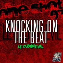 Le Clown Evil - One Shot, Vol. 7 (Knocking On the Beat)