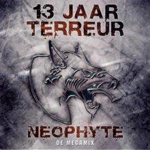 Neophyte - 13 Jaar Terreur - De Megamix