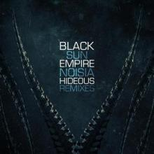 Black Sun Empire - Hideous Remixes (2016) [FLAC]
