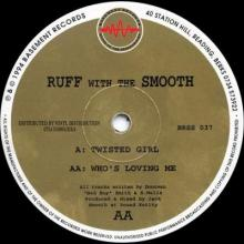 Ruff With The Smooth - Twisted Girl / Who's Loving Me