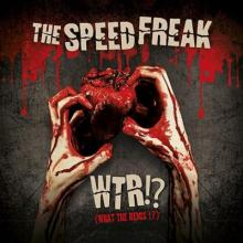 The Speed Freak - WTR!? (What The Remix !?)