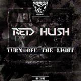 Red Hush - Turn Off The Light (2021) [FLAC]