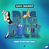 Bass Chaserz - Big Dick (Crude Intentions Remix) (2020) [FLAC]