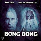 Mr. Bassmeister & Rob Gee - Bong Bong (2021) [FLAC]