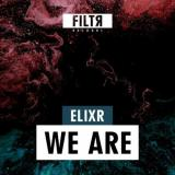 Elixr - We Are (2021) [FLAC]