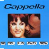 Cappella - Do You Run Away Now (1997) [FLAC]