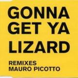 Mauro Picotto - Gonna Get Ya Lizard (Remixes Mauro Picotto) (1999) [FLAC]