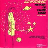VA - Blast Off With Big Shot! History Of House Music - Volume One (1991) [FLAC]