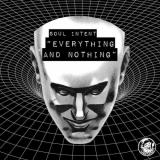 Soul Intent - Everything And Nothing (2021) [FLAC]