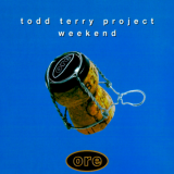 Todd Terry Project – Weekend (Remixes) (1995) [FLAC]