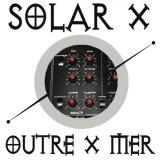 Solar X - Outre X Mer EP (1995) [FLAC]