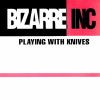 Bizarre Inc – Playing With Knives (Re-Release) (1991) [FLAC]